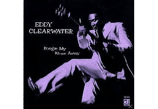 Eddy Clearwater - Boogie My Blues Away - (CD)