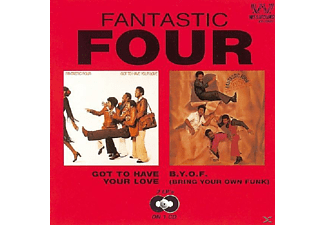 Fantastic Four - Got To Have Your Love/B.Y.O.F (Bring Your Own Funk - (CD)