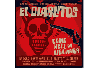 El Diablitos - Come Hell Or High Water [CD]