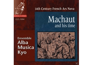 Alba Musica Kyo - Machaut And His Time - (CD)
