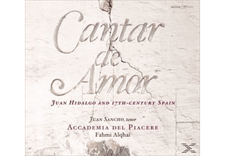 Accademia Del Piacere, Juan Sancho - Cantar De Amor-Juan Hidalgo And 17th Cent.Spain [CD]