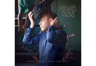 Michael Prins - A Dreamer's Dream Is Forever To Be Yours | CD