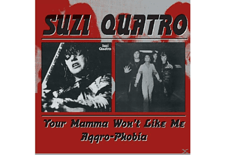 Suzi Quatro - Your Mamma Won't Like Me/Aggro-Phobia - (CD)