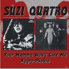 Suzi Quatro - Your Mamma Won´t Like Me/Aggro-Phobia [CD]