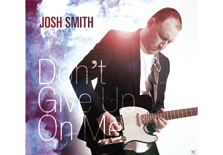 Josh Smith - Don't Give Up On Me - (CD)