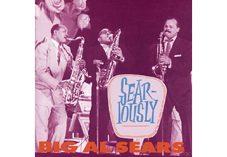 Big Al Sears - Sear-Iously - (CD)