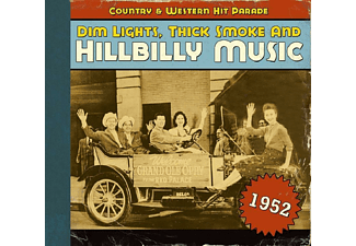 VARIOUS - Dim Lights, Thick Smoke And Hillbilly Music 1952 - (CD)