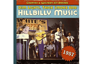 VARIOUS - Dim Lights, Thick Smoke And Hillbilly Music 1957 - (CD)