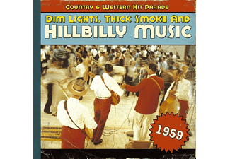VARIOUS - Dim Lights, Thick Smoke And Hillbilly Music 1959 - (CD)