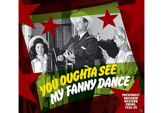 VARIOUS - You Oughta See My Fanny Dance 1935-42 - (CD)
