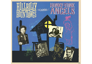 VARIOUS - Hillbilly Houn' Dawgs And Honky-Tonk Angels - (CD)