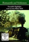 Romantik auf Schienen - Dampf-Highlights rund um den Pfälzer Wald (DVD) jetztbilligerkaufen
