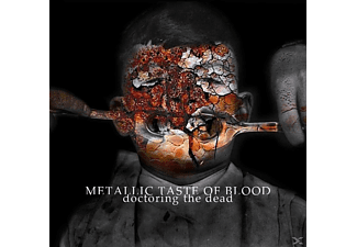 Metallic Taste Of Blood - Doctoring The Dead - (CD)