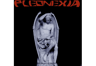 Pleonexia - Break All Chains [CD]