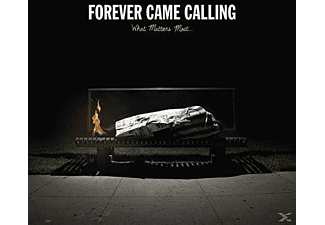 Forever Came Calling - What Matters Most - (CD)