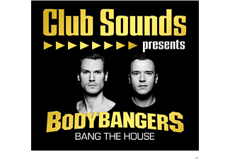VARIOUS - Club Sounds Presents Bodybangers-Bang The House [CD]