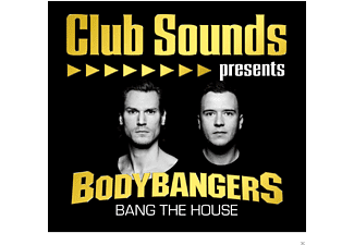 VARIOUS - Club Sounds Presents Bodybangers-Bang The House - (CD)