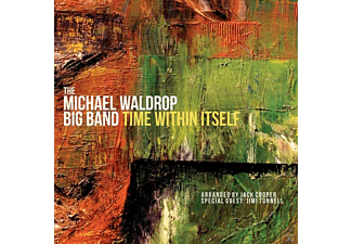 Michael Waldrop Big Band - Time Within Itself - (CD)