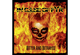 In Case Of Fyr - Bitter And Betrayed [CD]