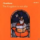 Awankana - The Kingdom is not afar [CD] jetztbilligerkaufen