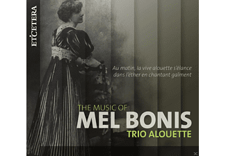 Trio Alouette - The Music Of Mel Bonis - (CD)