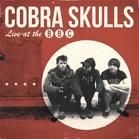 Cobra Skulls - Live At The Bbc (Vinyl) - broschei