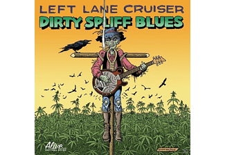 Left Lane Cruiser - Dirty Spliff Blues - (CD)