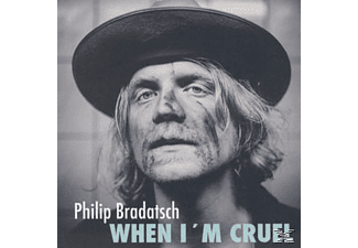 Philip Bradatsch - When I'm Cruel [CD]