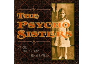The Psycho Sisters - Up On The Chair, Beatrice [CD]