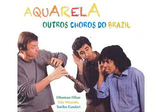 Oboman Fillon, Edu Miranda, Tuniko Goulart - Aquarela-Outros Choros Do Brazil - (CD)