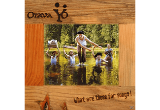 Otava Yo - What Are Those For Songs! - (CD)