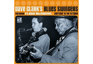 Dave Clark S Blues Swingers - Switchin  In The Kitchen - (CD)