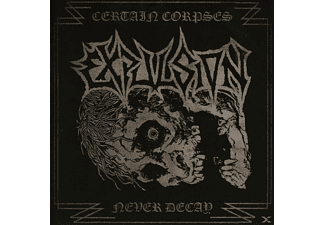 Expulsion - Certain Corpses Never Decay [CD]