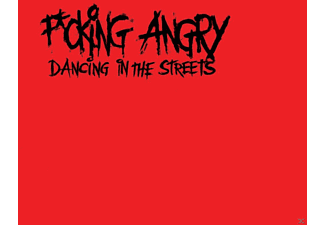 F*cking Angry - Dancing In The Streets - (CD)