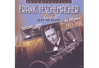Frank Teschemacher - Jazz Me Blues - (CD)