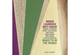 Ingrid Laubrock, Anti-House - Roulette Of The Cradle - (CD)