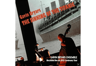 Gavin Bryars Ensemble - Bryars: The Sinking of the Titanic - (CD)
