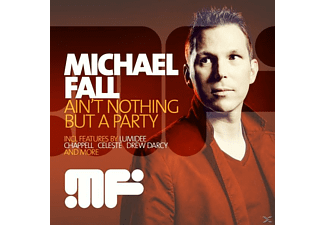 Michael Fall - Ain't Nothing But A Party [CD]