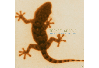 Trance Groove - Meant To Be Like This - (CD)