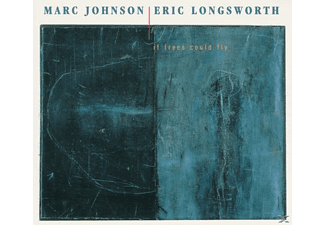 JOHNSON, MARC / LONGSWORTH, ERIC - If Trees Could Fly - (CD)