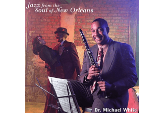 Michael Dr White, Dr.Michael White - Jazz From The Soul Of New Orleans - (CD)