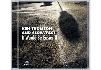 THOMSON,KEN & FAST,SLOW - It Would Be Easier If - (CD)