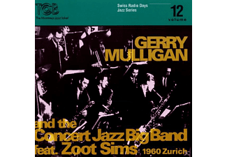 Gerry & The Concert Jazz Big Band Mulligan, Mulligan,Gerry And The Concert Jazz Big Band,Zoo - Radio Days Vol.12-Zurich 1960 - (CD)