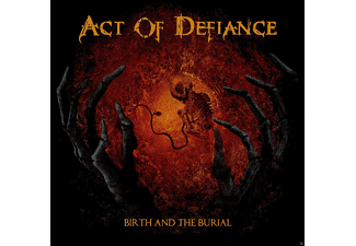Act Of Defiance - Birth And The Burial [CD]