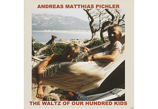 Andreas Matthias Pichler - The Waltz Of Our Hundred Kids [CD]