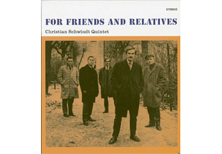 Christian Schwindt Quintet - For Friends And Relatives - (CD)