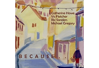 Catherine Howe, Vo Fletcher, Ric Sanders, Michael Gregory - Because It Would Be Beautiful - (CD)