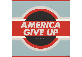 Howler - America Give Up - (CD)