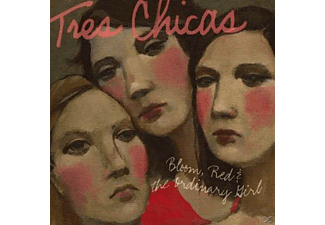 Tres Chicas - Bloom, Red & The Ordinary Girl - (CD)