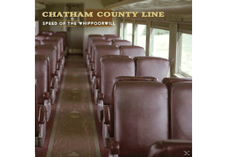 Chatham County Line - Speed Of The Whippoorwill - (CD)